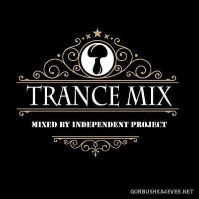 Trance Mix [2019] by Independent Project