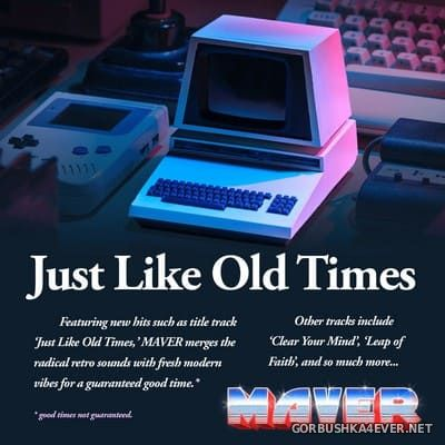 Maver - Just Like Old Times [2019]