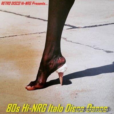 80s HiNRG Italo Disco Dance Mix [2019]