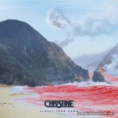 Christine - Echoes From Dawn [2019]