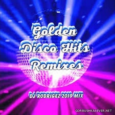 Golden Disco Remixes [2019] by DJ Rodrigez