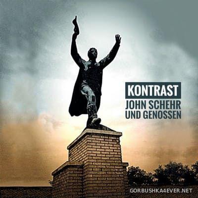 Kontrast - John Schehr Und Genossen [2019]