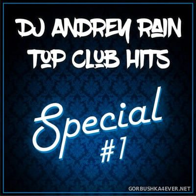 Top Club Hits Special #1 [2019] by DJ Andrey Rain