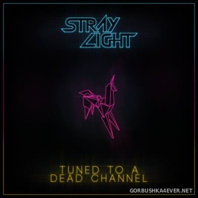 StrayLight - Tuned To A Dead Channel [2019]