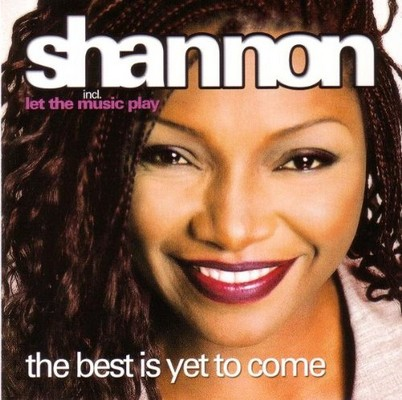 Shannon - The Best Is Yet To Come [2002]