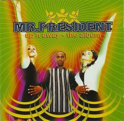 Mr. President - Up'n Away - The Album [1995]