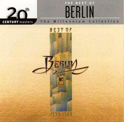 Berlin – The Best Of Berlin: 20th Century Masters - The Millennium Collection [2006]