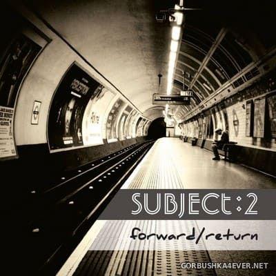Subject:2 - Forward / Return [2018]