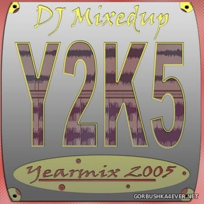 DJ MixedUp - Yearmix 2005