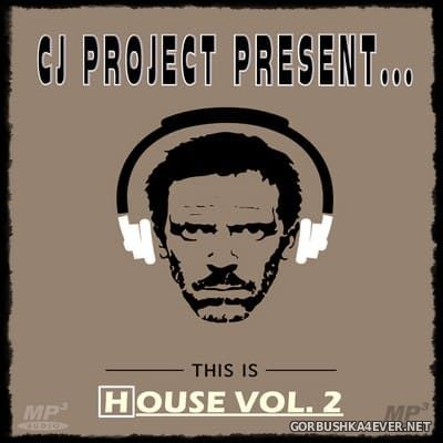 This Is House vol 2 [2019] Mixed by CJ Project