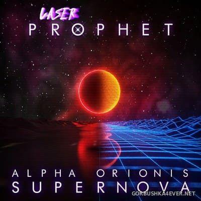 Laser Prophet - Alpha Orionis Supernova [2019]