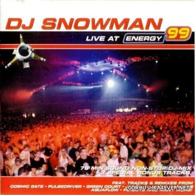 [Energetic Records] Live At Energy 99 [1999] Mixed by DJ Snowman
