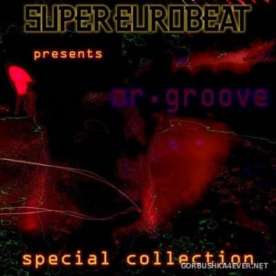 Super Eurobeat presents Mr. Groove (Special Collection) [2009]