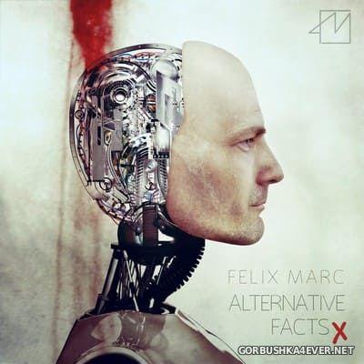 Felix Marc - Alternative Facts (Extended Edition) [2017]
