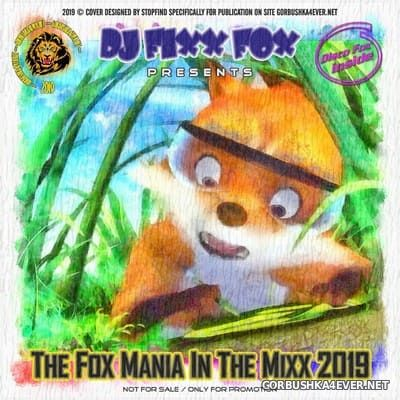 DJ Fixx Fox - The Fox Mania In The Mixx 2019.1