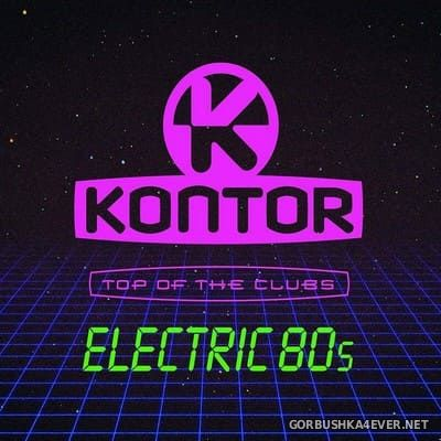 [Kontor] Top Of The Clubs - Electric 80s [2019] / 3xCD