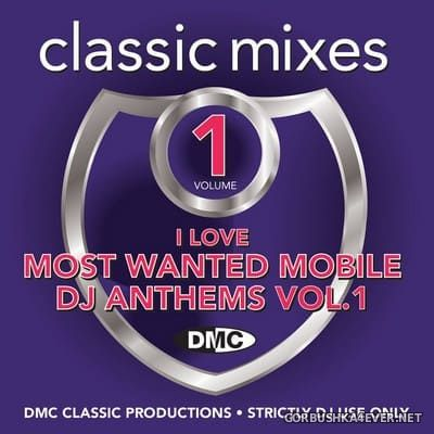 [DMC] Classic Mixes - I Love Most Wanted Mobile DJ Anthems 1 [2019]