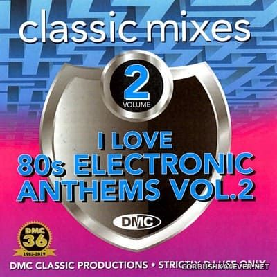 [DMC] Classic Mixes - I Love 80s Electronic Anthems 2 [2019]
