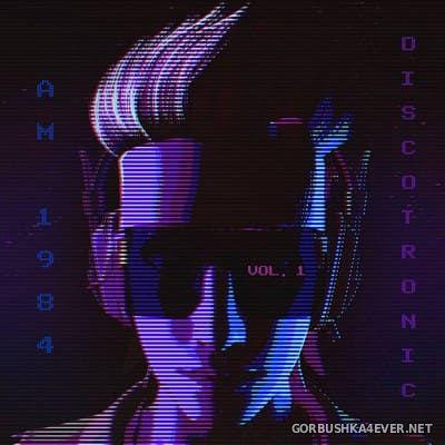 AM 1984 - Discotronic vol 1 [2019]