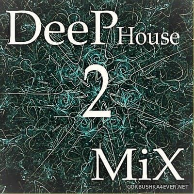 Deep House Mix 2 [2019] by Kohl's Uncle