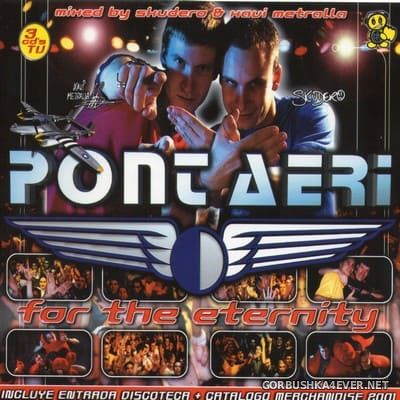 [Bit Music] Pont Aeri - For The Eternity [2000] / 3xCD / Mixed by Skudero & Xavi Metralla