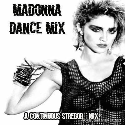 Madonna - Dance Mix [2019] by Strebor