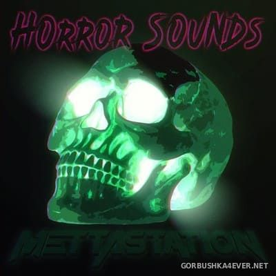 Mettastation - Horror Sounds [2018]