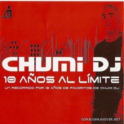 [Bit Music] Chumi DJ - 10 Años Al Limite [2006] / 3xCD