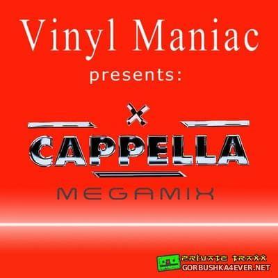 Cappella - Megamix [2019] by Vinyl Maniac DJ