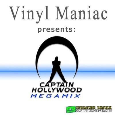 Captain Hollywood - Megamix [2019] by Vinyl Maniac DJ