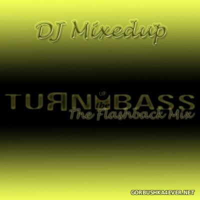 DJ MixedUp - Turn Up The Bass - The Flashback Mix [2004]