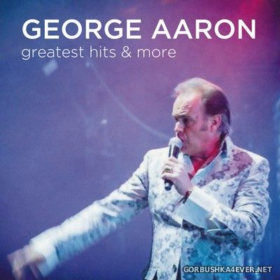 George Aaron - Greatest Hits & More [2017]