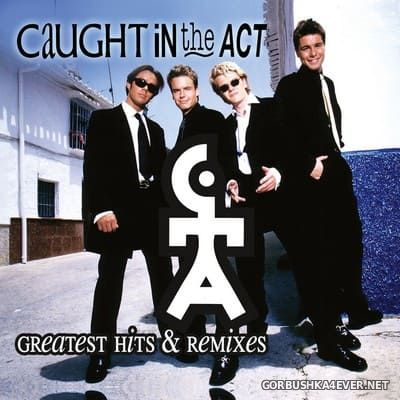 Caught In The Act - Greatest Hits & Remixes [2018]