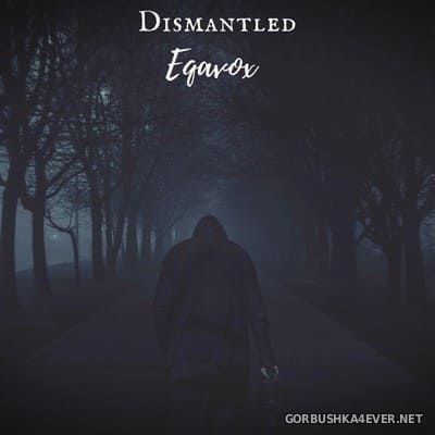 Eqavox - Dismantled [2018]