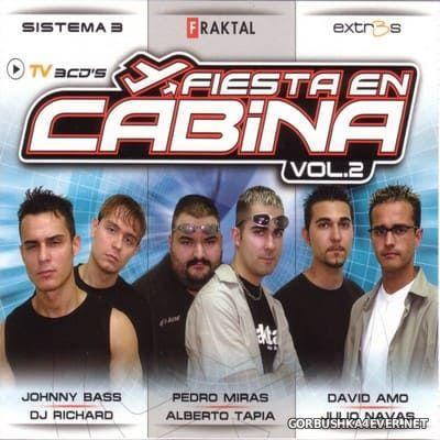 [Vale Music] Fiesta En Cabina vol 2 [2001] / 3xCD / Mixed by Sistema 3, Fraktal & Extr3s