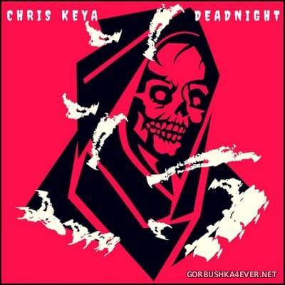Chris Keya - Deadnight [2018]