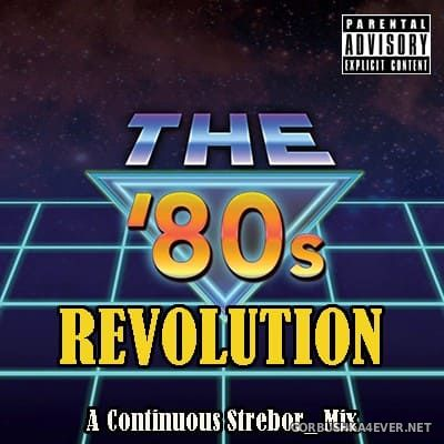 The 80's Revolution Mix [2019] by Strebor
