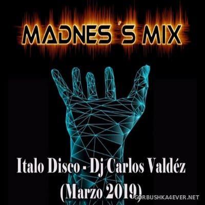 DJ Carlos Valdez - Italo Disco Marzo Mix 2019