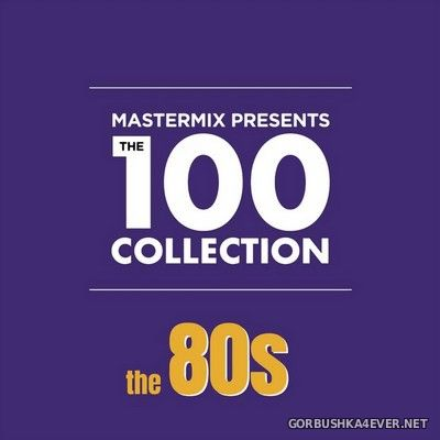 [Mastermix] The 100 Collection (The 80s) [2019] / 4xCD