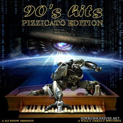 90's Hits - Pizzicato Edition [2011] Mixed by DJ Snow & Willy DeeJay