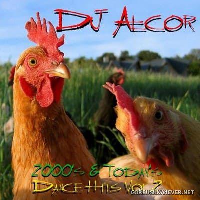 DJ Alcor - 2000's & Today's Dance Hits vol 2 [2012]