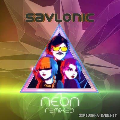 Savlonic - Neon Remixed [2016]