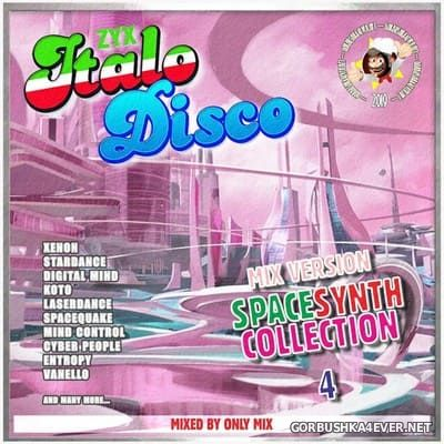 ZYX Italo Disco SpaceSynth Collection 4 [2019] Mix DemoVersion by Only Mix