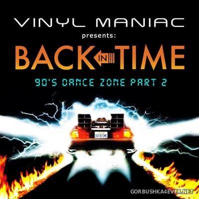 Back In Time - 90s Dance Zone II [2018] by Vinyl Maniac DJ