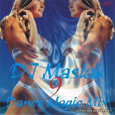 DJ Maslak - Dance Magic Mix vol 09 [2003]