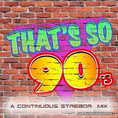 Thats So 90s [2019] by Strebor