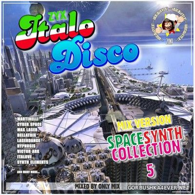 ZYX Italo Disco SpaceSynth Collection 5 [2019] Mix DemoVersion by Only Mix