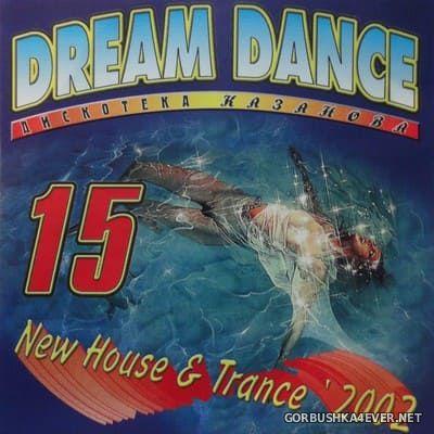 [Дискотека Казанова] Dream Dance vol 15 [2002]