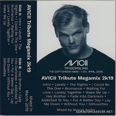 Avicii - Tribute Megamix 2k19 [2019] Mixed by Marcel Andre