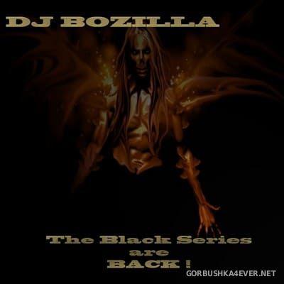 DJ Bozilla - The Black Series 11 [2010] The Black Series are Back!